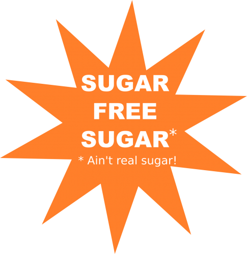 Sugar free sugar ain't real sugar