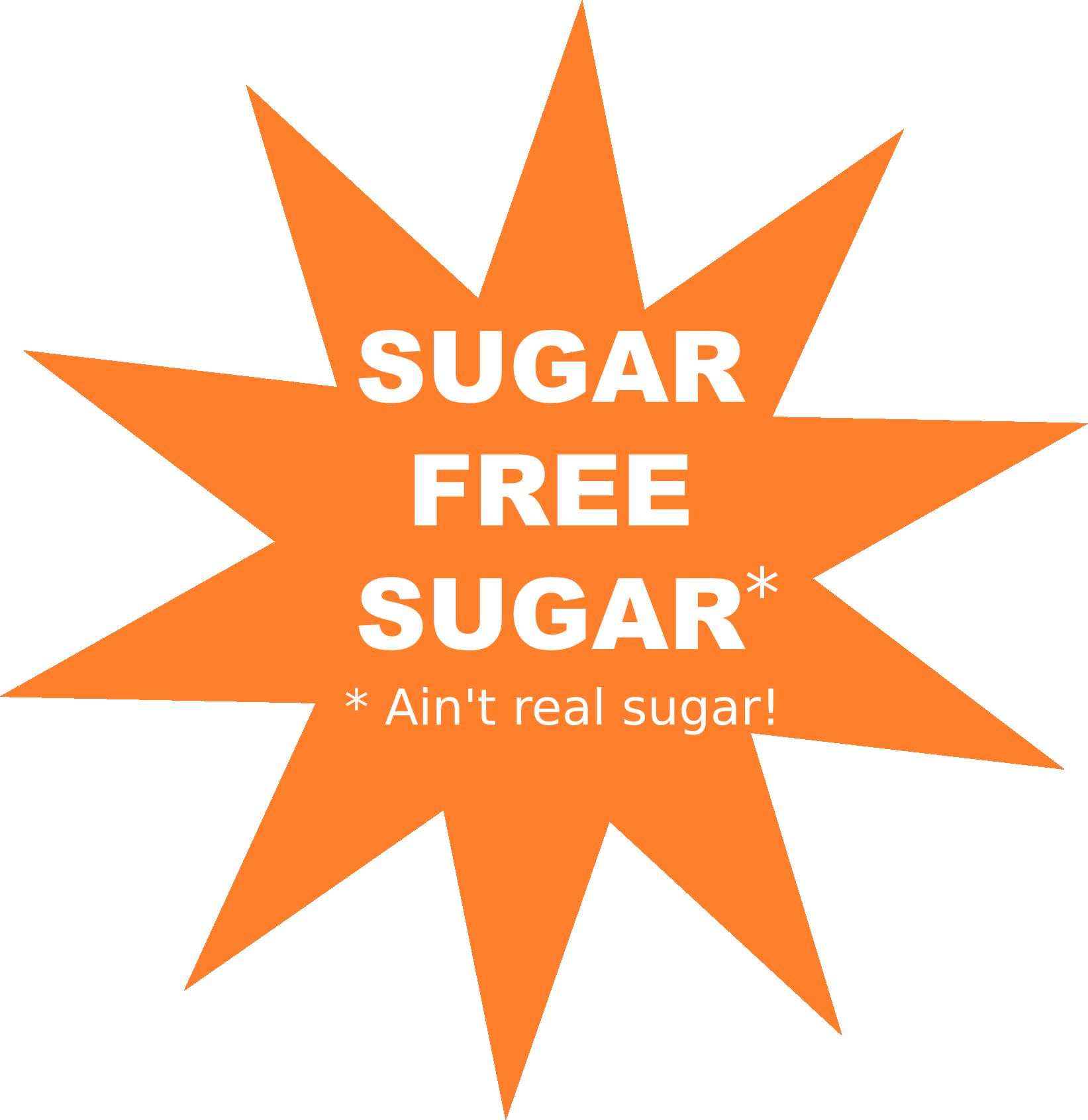 Sugar free sugar ain't real sugar